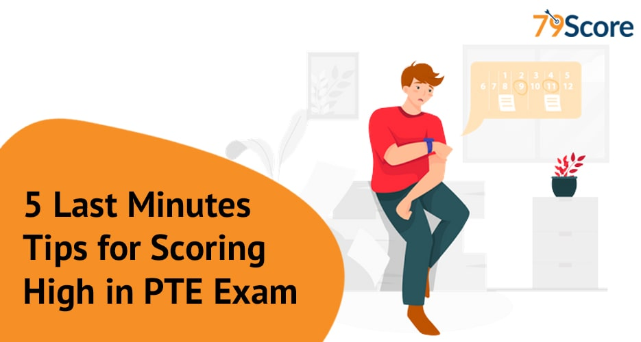 5-Last-minutes-tips-for-scoring-high-in-PTE-exam