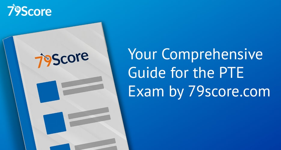 your-comprehensive-guide-for-the-PTE-exam-by-79score