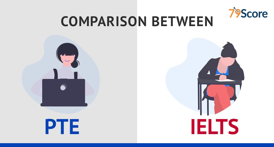 Comparison between PTE and IELTS