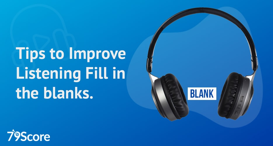 tips-to-improve-PTE-listening-fill-in-the-blanks