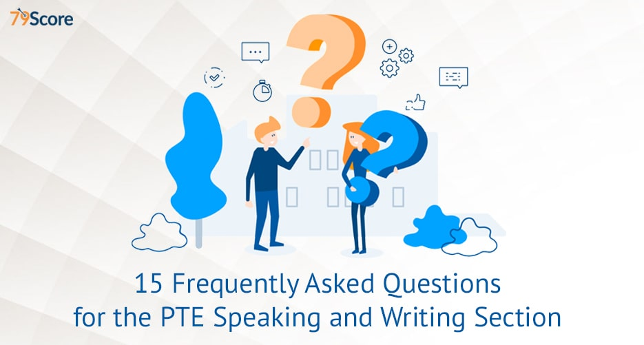 15-frequently-asked-questions-related-to-PTE-speaking-and-writing-section