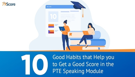 10 Easy-to-adopt Habits That will Improve your PTE Speaking Module Score Significantly