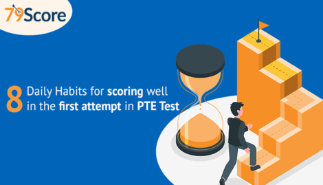 8 Daily Habits for scoring well in the first attempt in the PTE Test