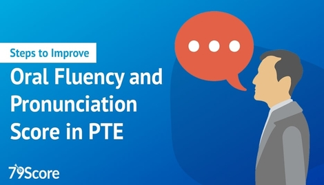Steps to Improve Oral Fluency and Pronunciation Score in PTE