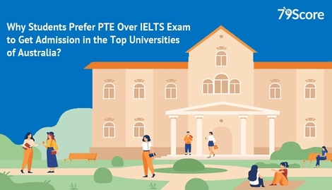 Why Students Prefer PTE Over IELTS Exam to Get Admission in the Top Universities of Australia?